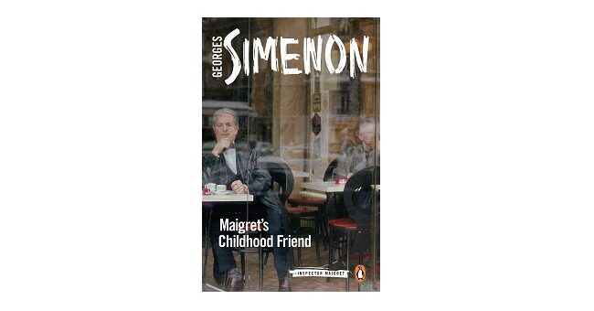 Feature Image - Maigrets childhood friend by Georges Simenon