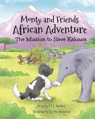 Monty and Friends African Adventure by M.T. Sanders