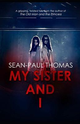 My Sister and I by Sean Paul Thomas