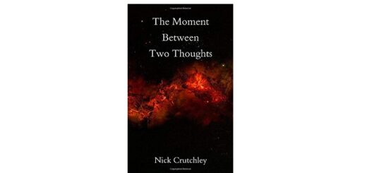 Feature Image - The Moment Between Two Thoughts by Nick Crutchley