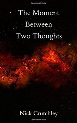 The Moment Between Two Thoughts by Nick Crutchley