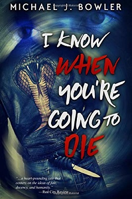 I Know When Youre Going to Die by Michael J. Bowler