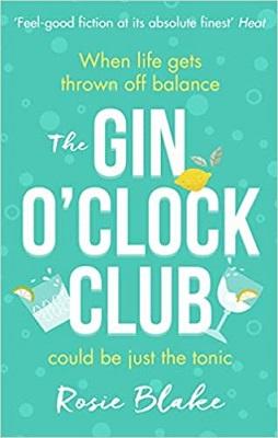 The Gin O'Clock Club by Rosie Blake