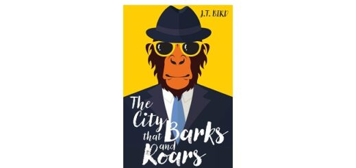 Feature Image - The City that Barks and Roars by J.T. Bird