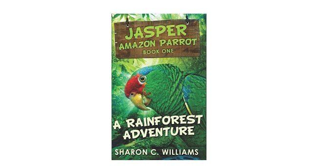 Feature Image - A Rainforest Adventure Jasper the Parrot by Sharon C. Williams