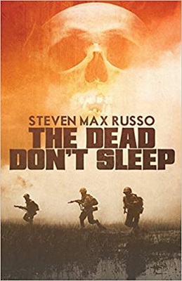 The Dead Don't Sleep by Steven Max Russo