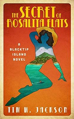The Secrets of Rosalita Flats by Tim W. Jackson