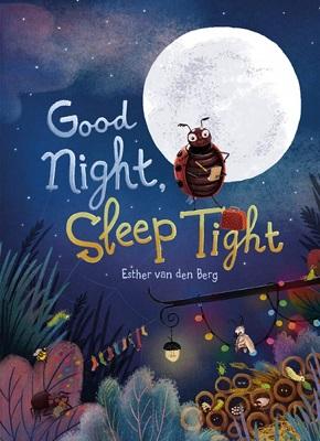 Good Night and Sleep Tight by Esther Van Den Berg