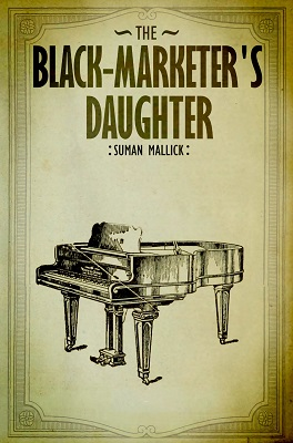 The Black Marketers Daughter by Suman Mallick