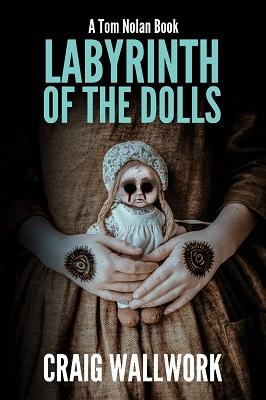 Labyrinth of the Dolls by Craig Wallwork