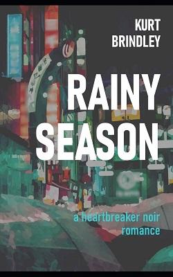 Rainy Season by Kurt Brindley