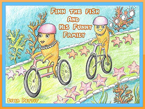 Finn the Fish and this Funny Family by Lydia Pettit