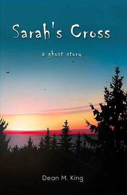 Sarah's Cross by Dean M. King