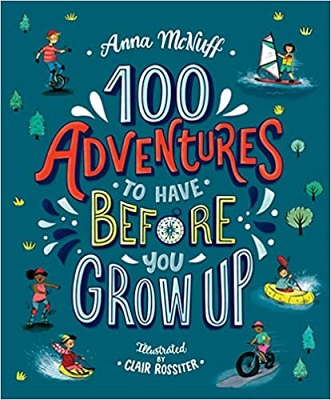 100 Adventures to have before you grow up by Anna McNuff