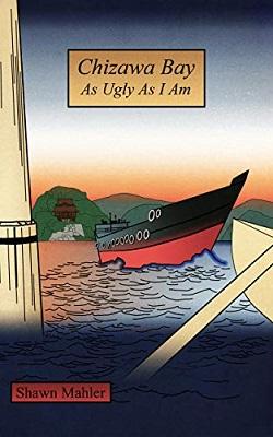Chizawa Bay as Ugly as I Am by Shawn Mahler