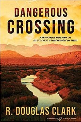 Dangerous Crossing by R. Douglas Clark