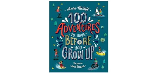 Feature Image - 100 Adventures to have before you grow up by Anna McNuff