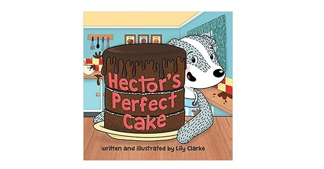 Feature image - Hector's Perfect Cake by Lily Clarke