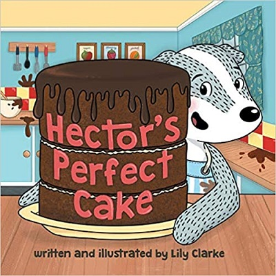 Hector's Perfect Cake by Lily Clarke