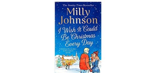 Feature Image - I Wish It Could Be Christmas Every Day by Milly Johnson