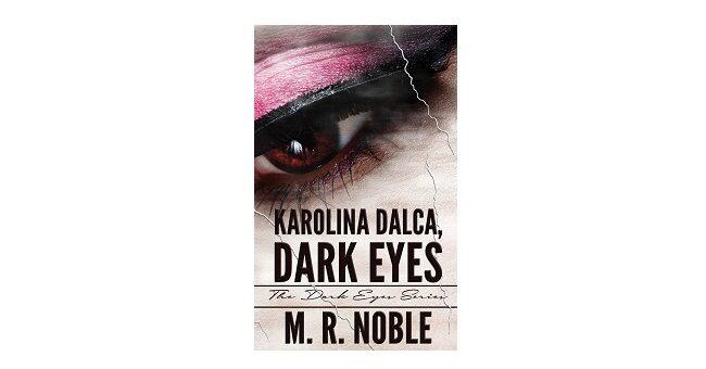 Feature Image - Karolina Dalca Dark Eyes by M R Noble