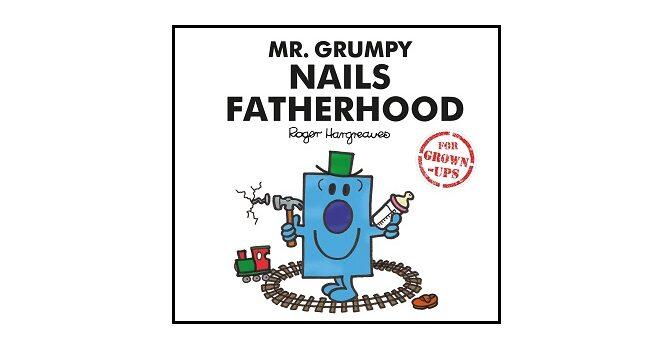 Feature Image - Mr. Grumpy Nails Fatherhood