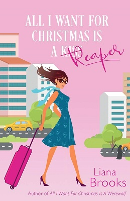 All I Want for Christmas is a Reaper by Liana Brooks