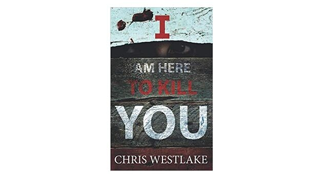 Feature Image - I am here to kill you by Chris Westlake