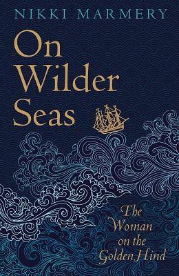 On Wilder Seas by Nikki Marmery