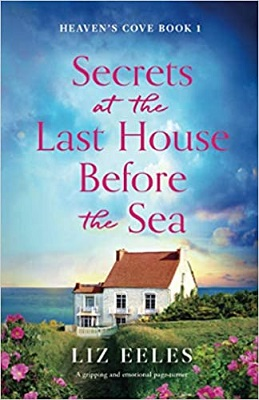 Secrets at the Last House Before the Sea by Liz Eeles