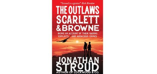 Feature Image - The Outlaws Scarlett and Browne by Jonathan Stroud