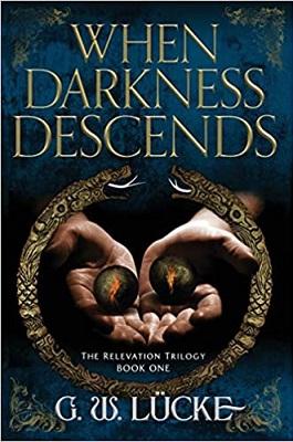 When Darkness Descends by G. W. Lucke