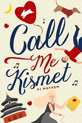 Call Me Kismet by PJ Mayhem