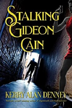 Stalking Gideon Cain by Kerry Alan Denney
