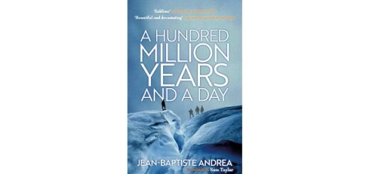 Feature Image - A Hundred Million Years and a Day by Jean-Baptiste Andrea