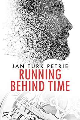 Running Behind Time by Jan Turk Petrie