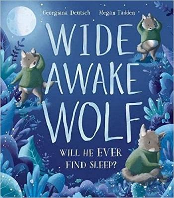 Wide Awake Wolf by Georgiana Deutsch