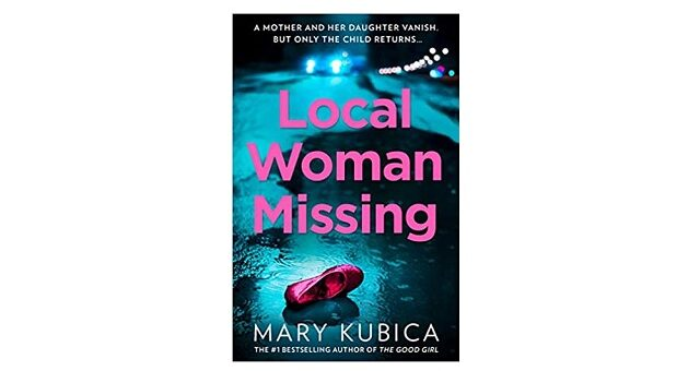 Feature Image - Local Missing Woman by Mary Kubica