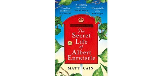 Feature Image - The Secret Life of Albert Entwistle by Matt Cain