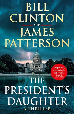 The Presidents Daughter by Bill Clinton and James Patterson
