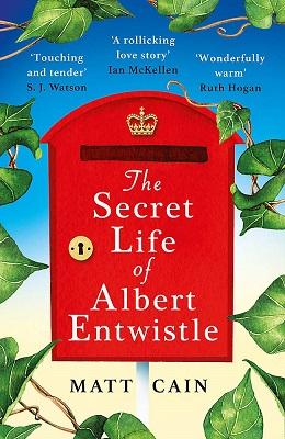 The Secret Life of Albert Entwistle by Matt Cain