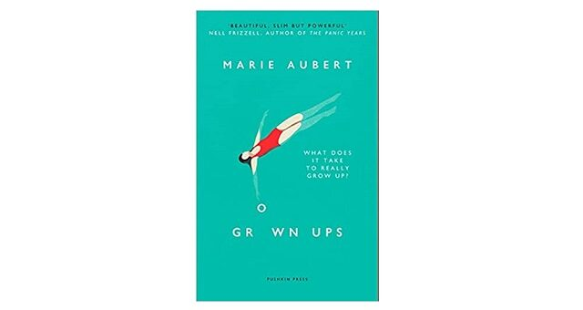 Feature Image - Grown Ups by Marie Aubert