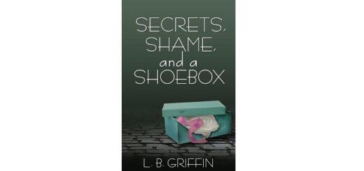 Feature Image - Secrets, Shame, and a Shoebox by L. B. Griffin