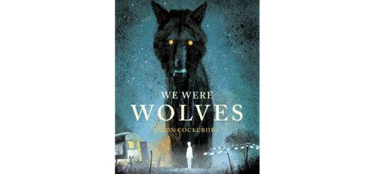 Feature Image - We Were Wolves by Jason Cockcroft
