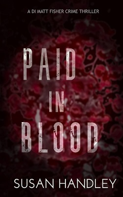 Paid in Blood by Susan Handley