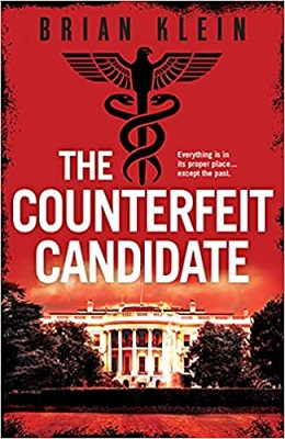 The Counterfeit Candidate by Brian Klein