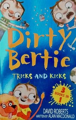 Dirty Bertie Tricks and Kicks by Alan Macdonald