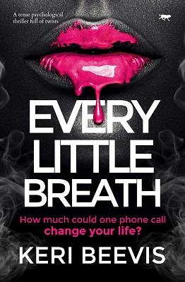Every Little Breath by Keri Beevis