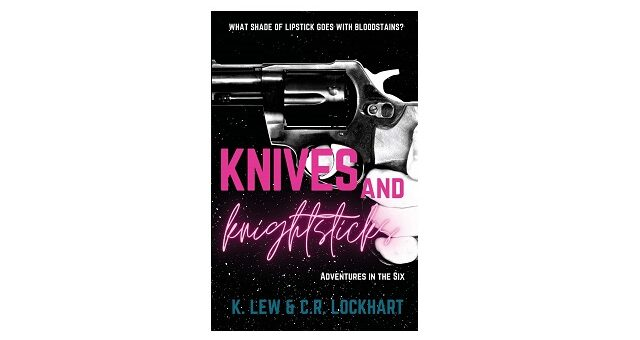 Feature Image - Knives and Knightsticks by K. Lew and C.R. Lockhart