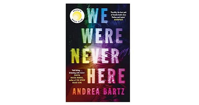 Feature Image - We Were Never Here by Andrea Bartz